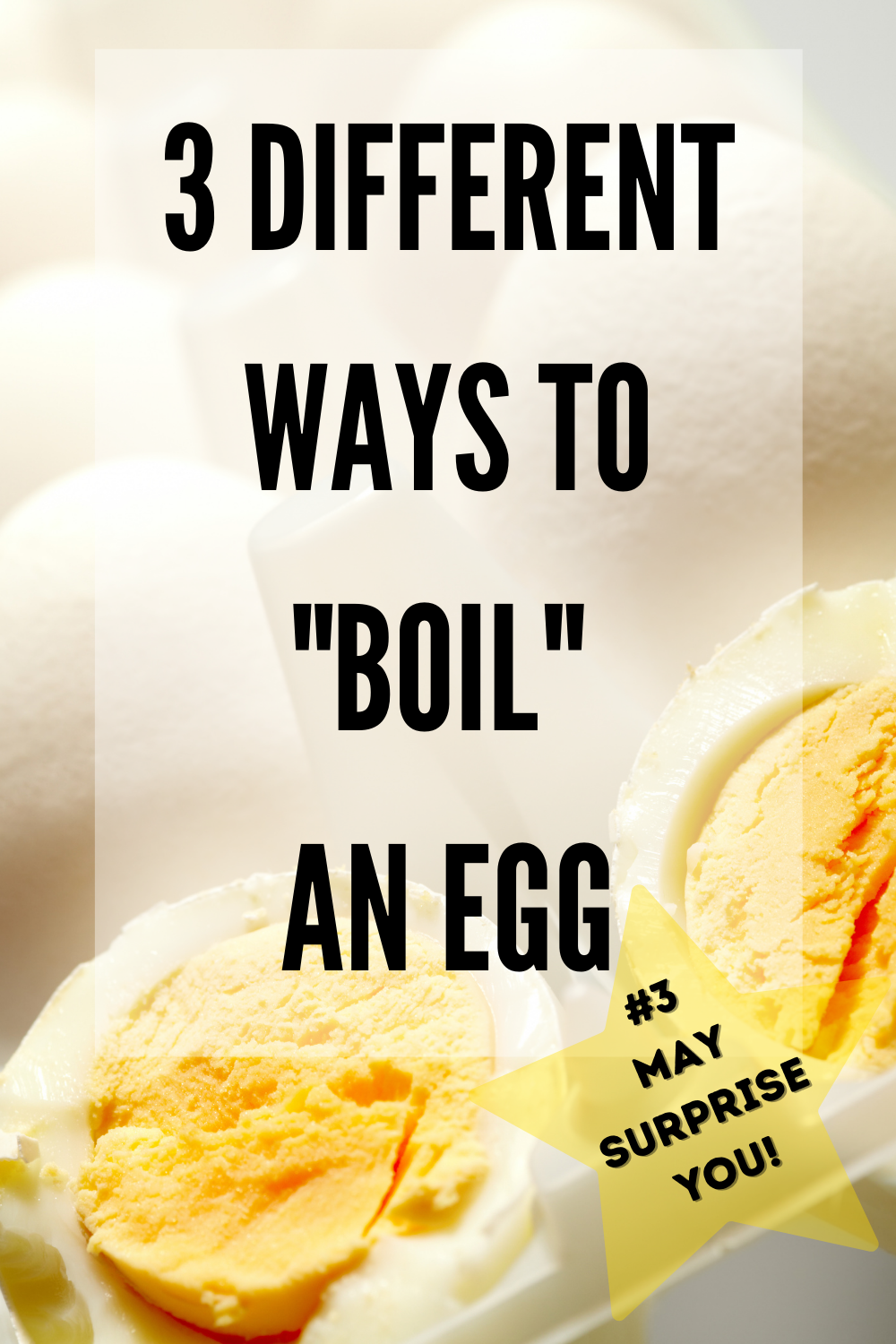 Boiled Egg cut in half 3 different ways to boil an egg