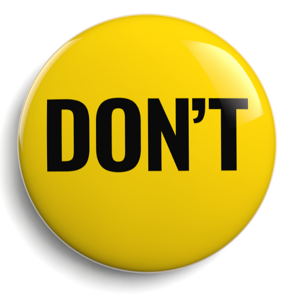 Big Yellow Button that says Don't