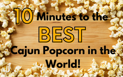 10 Minutes to the Best Cajun Popcorn in the World
