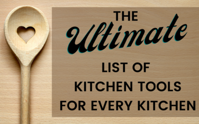 The Ultimate List of Kitchen Tools For Every Kitchen