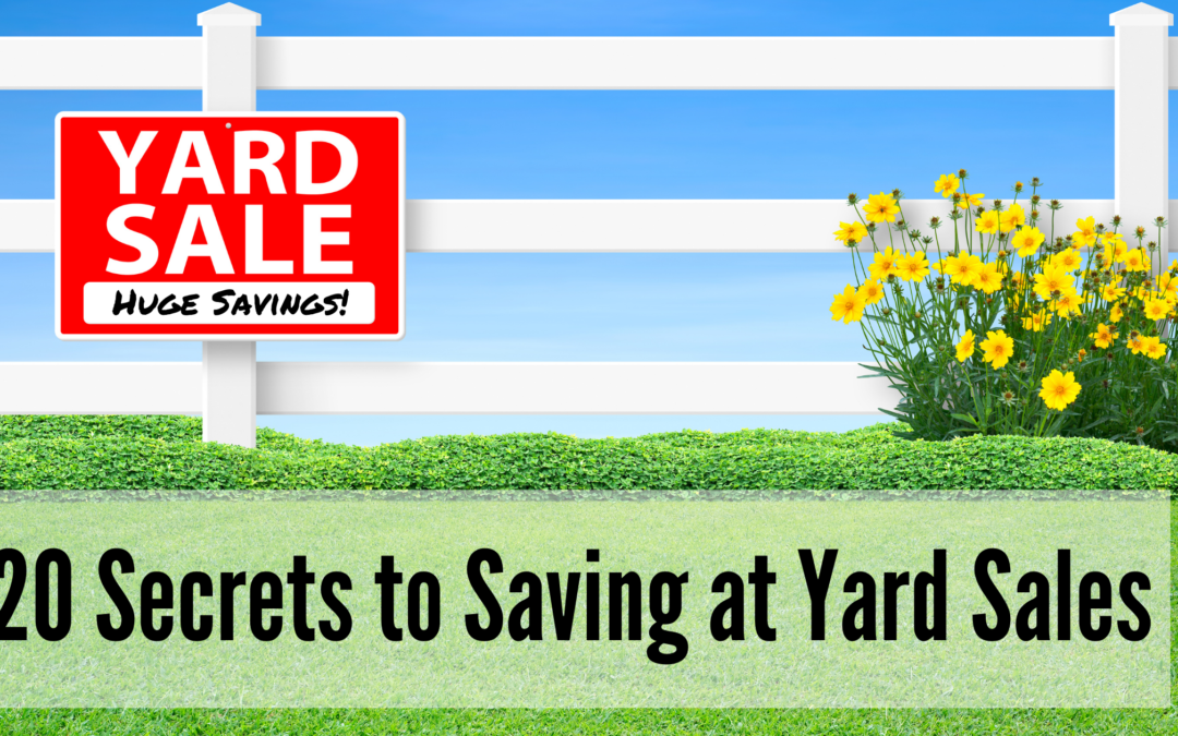 Yard Sale sign on the grass with yellow flowers and a white fence in the background: 20 Secrets to Saving at Yard Sales